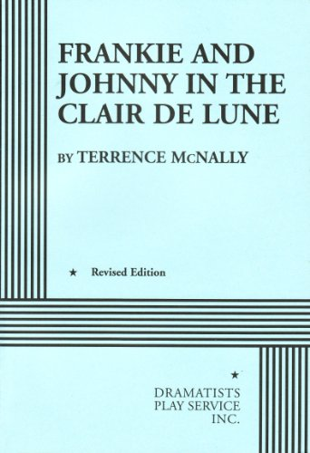 Frankie & Johnny in the Clair De Lune par Terrence McNally
