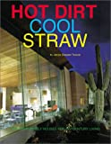 Hot Dirt Cool Straw: Nature Friendly Houses for the 21st Century