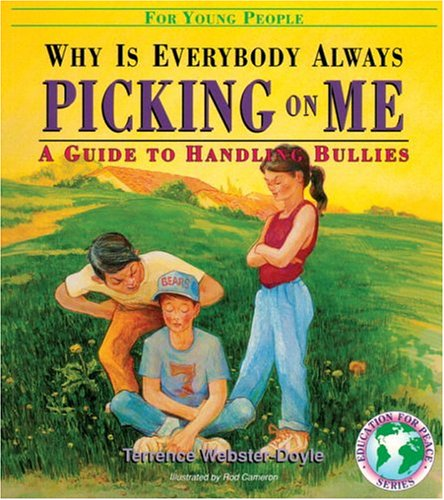 Why Is Everybody Always Picking on Me?: Guide to Handling Bullies for Young People (Education for peace series)