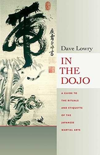 In the Dojo: A Guide to the Rituals & Etiquette of the Japanese Martial Arts