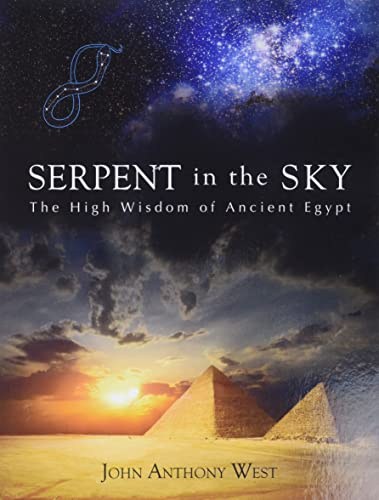 The Serpent in the Sky: The High Wisdom of Ancient Egypt