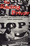 The Racing Driver : The Theory and Practice of Fast Driving
