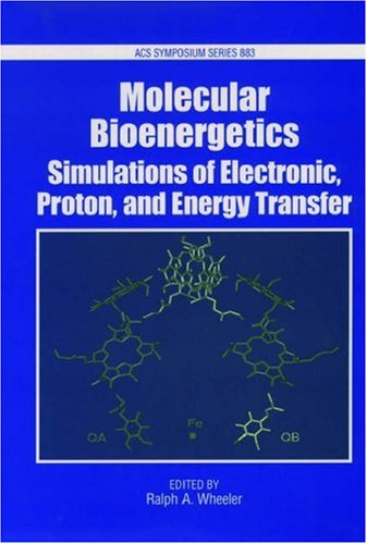 Bioenergetics: Simulations of Electron, Proton, and Energy Transfer