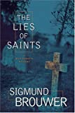 Sigmund Brouwer The Lies of Saints