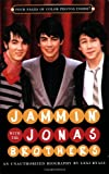 Jammin' with the Jonas Brothers: An Unauthorized Biography