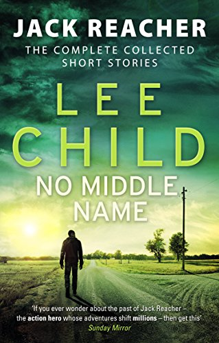Lee Child - No Middle Name / Der Einzelgänger. Jack Reacher Kurzgeschichten