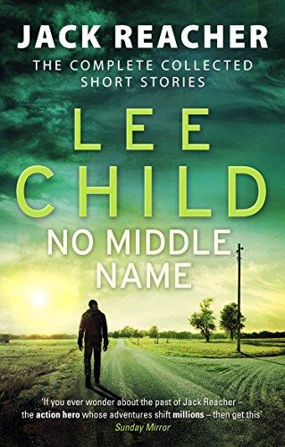 Lee Child - No Middle Name / Der Einzelgänger. Jack Reacher Kurzgeschichten