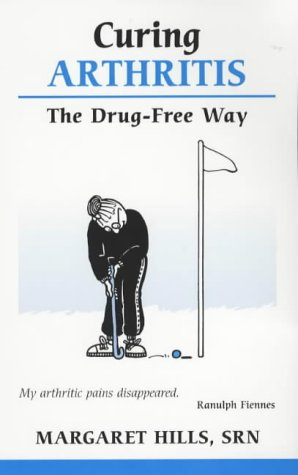 Margaret Hills, Curing Arthritis: The Drug-free Way (Overcoming Common Problems)