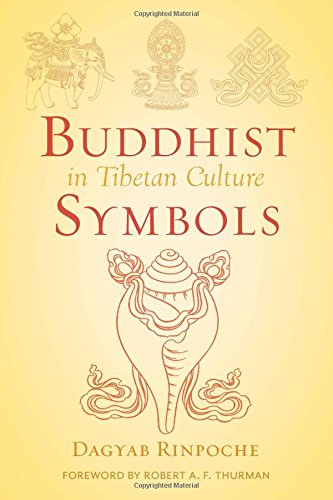 Buddhist Symbols in Tibetan Culture: An Investigation of the Nine Best-Known Groups of Symbols par Loden Sherap Dagyab Rinpoche