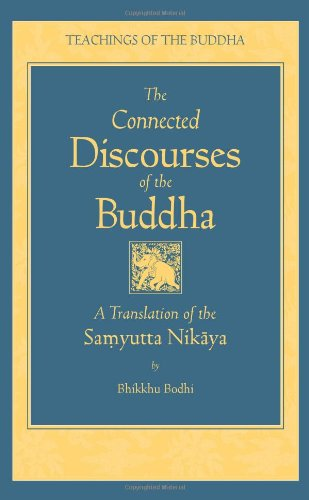 The Connected Discourses of the Buddha: A New Translation of the Samyutta Nikaya