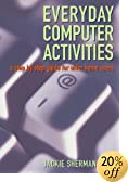 Amazon Book - Everyday Computer Activities. A Step-by-step Guide for Older Home Users