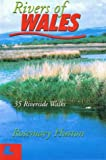 Rivers of Wales: 35 Riverside Walks