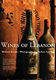 The Wines of Lebanon Michael Karam, Norbert Schiller