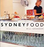 Bill Granger, Sydney Food