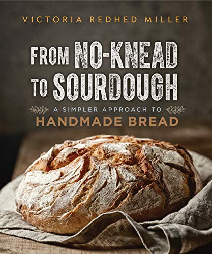 From No-Knead to Sourdough: A Simpler Approach to Handmade Bread par Victoria Redhed Miller