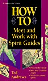 Ted Andrews, How to Meet and Work with Spirit Guides