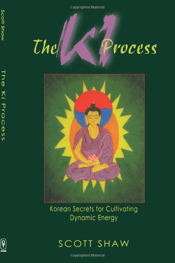 The Ki Process: Korean Secrets for Cultivating Dynamic Energy