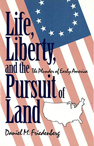 Life, Liberty and the Pursuit of Land