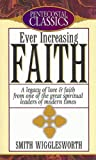 Smith Wigglesworth - Ever Increasing Faith