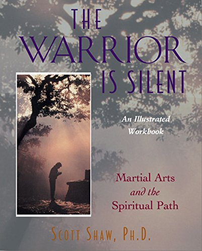 The Warrior is Silent - Martial Arts & the Spiritual Path