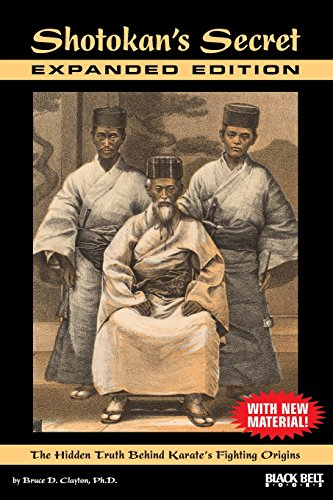 Shotokan's Secret-Expanded Edition: The Hidden Truth Behind Karate's Fighting Origins
