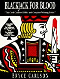 Bryce Carlson, Blackjack for Blood: The Card-Counters' Bible, and Complete Winning Guide