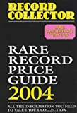 Record Collector, Rare Record Price Guide: 2004