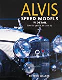 Alvis Speed Models in Detail: Speed 20, Speed 25, 3 1/2 Litre and 4.3