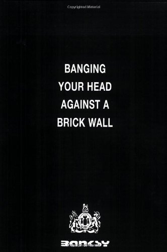 Aqui para download o livro Banging Your Head Against A Brick Wall