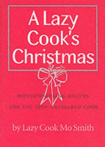 Mo Smith, A Lazy Cook's Christmas