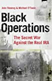 John Mooney,Michael O'Toole, Black Operations: The Secret War Against the Real IRA