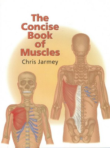 Chris Jarmey,Amanda Williams, The Concise Book of Muscles