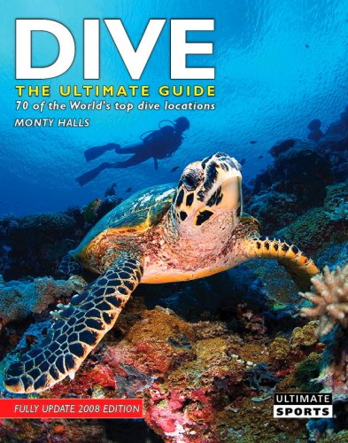Dive - The Ultimate Guide to 60 of the World's Top Dive Locations