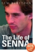 The Life of Senna: The Biography of Ayrton Senna : Tom Rubython, Keith Sutton