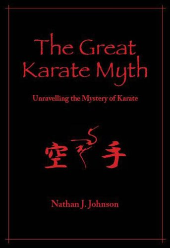 The Great Karate Myth: Unravelling the Mystery of Karate