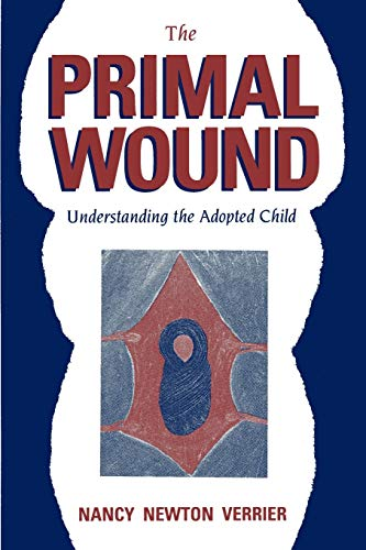 Nancy Verrier, The Primal Wound: Understanding the Adopted Child