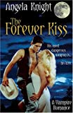 Angela Knight, The Forever Kiss
