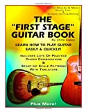 "Chris Lopez, The ""First Stage"" Guitar Book - Learn How to Play Guitar Easily & Quickly!"