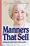 Lydia Ramsey, Manners That Sell:  Adding The Polish That Builds Profits