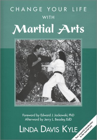 Change Your Life With Martial Arts by Linda Davis Kyle