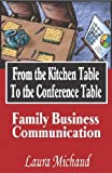 Laura Michaud, From the Kitchen Table to the Conference Table: Family Business Communication