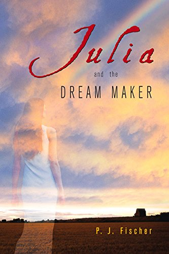 P.J. Fischer, Julia and the Dream Maker