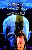 Summer of the Apocalypse by Van Pelt, James - Book cover from Amazon.co.uk