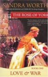 Sandra Worth, The Rose of York: Love &amp; War