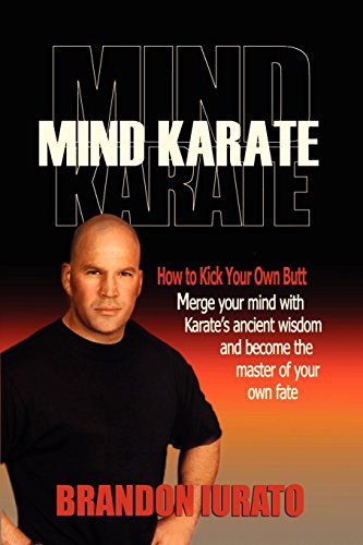 Mind Karate: How to Kick Your Own Butt