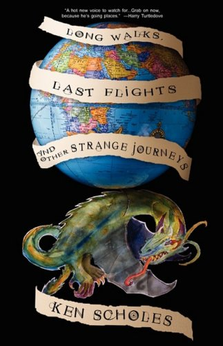Long Walks, Last Flights and Other Strange Journeys cover