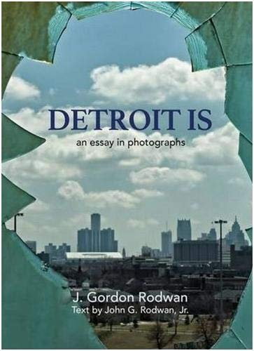 J Gordon Rodwan : detroit is