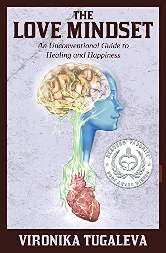 The Love Mindset: An Unconventional Guide to Healing and Happiness par Vironika Tugaleva
