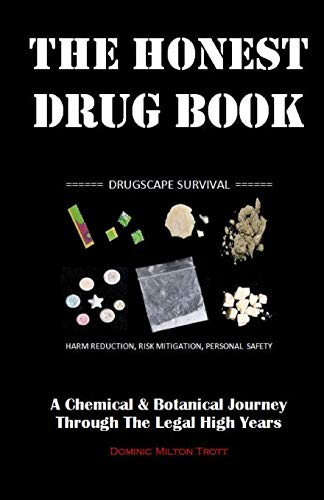 The Honest Drug Book: A Chemical & Botanical Journey Through The Legal High Years par Dominic Milton Trott