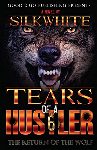 Tears of a Hustler 6: The Return of the Wolf